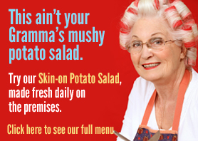 This ain't your gramma's mushy potato salad.  Click to view our menu.